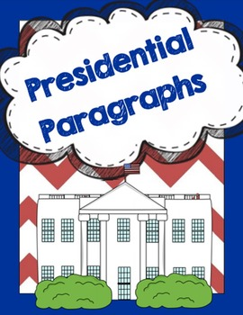 Presidential Paragraphs:  research, writing, and craftivity