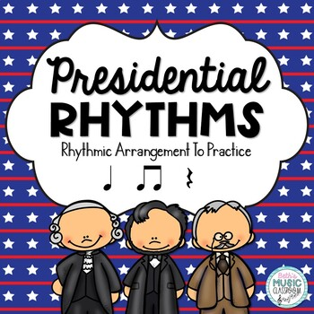 Presidential Rhythms - Mini-Rhythmic Arrangement to Practice Ta/Ti-ti/Rest