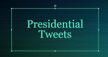 Presidential Tweets