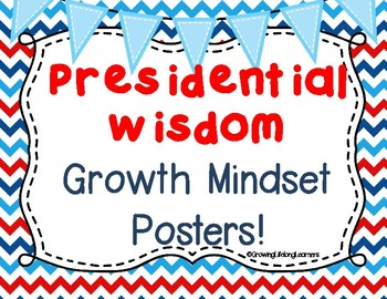 Presidential Words of Wisdom Growth Mindset Themed Posters