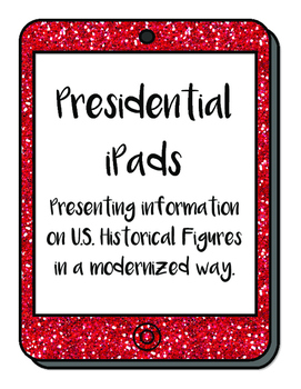Presidential iPads - Historical Figures Creative Writing and Analytical Activity