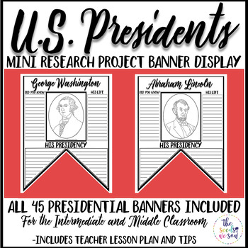 U.S. Presidents: Research and Banner Display