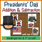 Presidents' Day 2 Addend Addition & Subtraction With Ten Frames