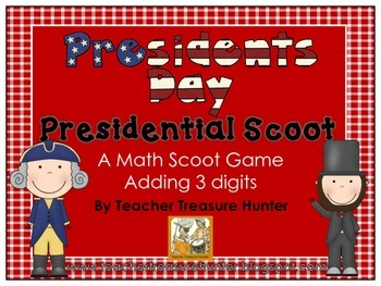 President's Day 3 Digit Addition Scoot game *math *holiday *add *first grade