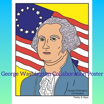 Presidents' Day Activity- George Washington Collaboration Poster