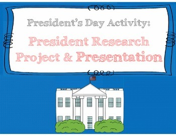 President's Day Activity: President Research Assignment and Presentation