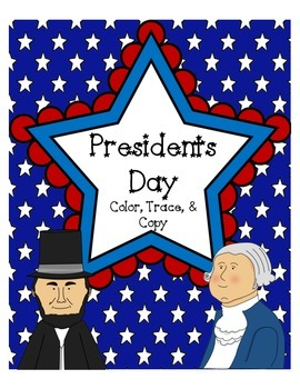 Presidents Day: Color, Trace & Copy