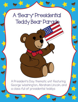 President's Day - Extended Thematic Unit, A Beary Presiden