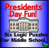 Presidents' Day Fun- Six Logic Puzzles for Middle School Kids