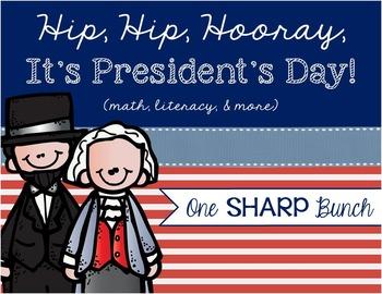 President's Day - Hip, Hip Hooray It's President's Day! - Math & Literacy