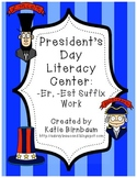President's Day Literacy Center: Suffix Work (-Er and -Est)