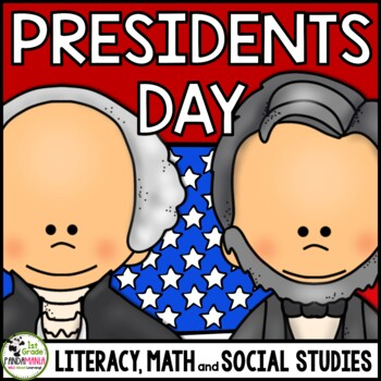 Presidents' Day Literacy, Math and Social Studies Pack Grades 1-2