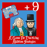 Presidents Day Math - Adding Nine / Plus 9 Addition Strategy Game - 3 Versions