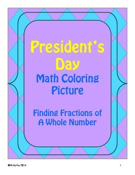 President's Day Math Coloring Activity! 4th / 5th - Fractions of Whole Numbers