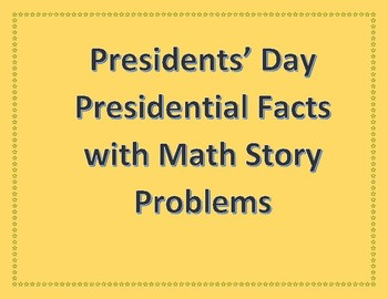 Presidents Day Presidential Facts with Math Story Problems