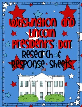 President's Day Research and Response Sheets {Washington & Lincoln}