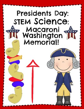Presidents Day STEM Building the Washington Memorial Macaroni Tower