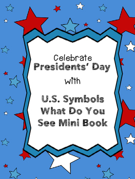 Presidents' Day U.S. Symbols What do You See Mini Book