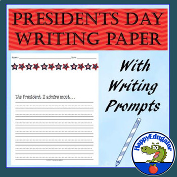 Presidents Day Writing Paper with Writing Prompts