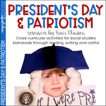 President's Day and Patriotism - Social Studies through Reading and Writing