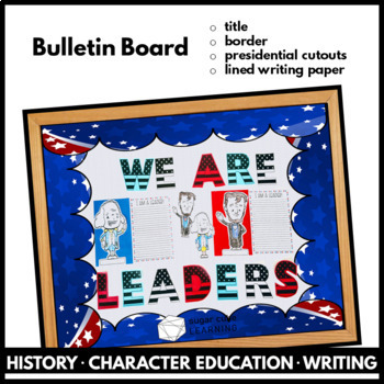 """Presidents' Day for Big Kids: Research, Writing, Bulletin Board: """"I AM A LEADER"""""""