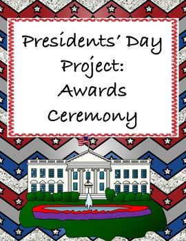 Presidents' Day for Middle School - Awards Ceremony Project