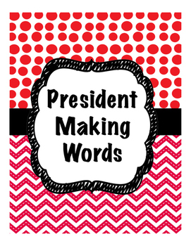 Presidents/Election Making Words