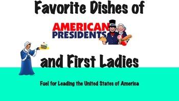 Presidents & First Ladies Favorite Food PowerPoint; Cookin