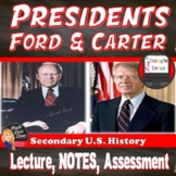 Ford and  Carter Power Point Lecture Presentation Print & Digital