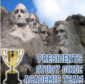 Presidents Study Guide for Academic Team