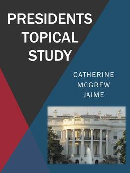 Presidents Topical Study