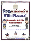 Presidents With Pizzazz! A Research Choice Menu for Gifted/Enrichment