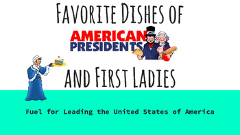 Presidents & First Ladies Favorite Food Google Slideshow; Cooking, Culinary