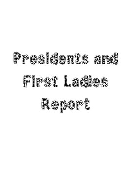 Presidents and First Ladies Report Outline