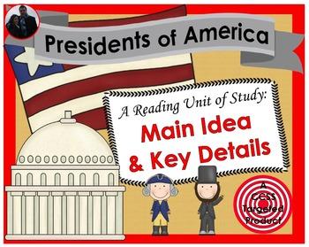 Presidents of America [Main Idea & Key Details] Reading Unit of Study
