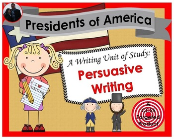 Presidents of America [Persuasive Writing] Writing Unit of Study