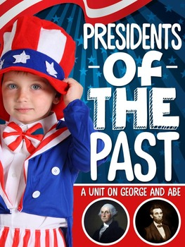 Presidents of the Past {A Complete Nonfiction Resource}