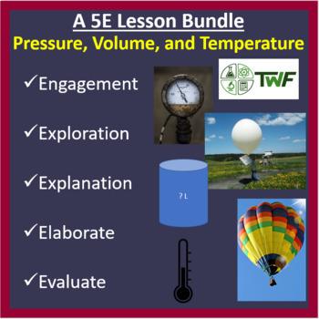 Pressure, Volume, and Temperature - 5E Lesson Bundle