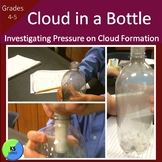 Pressure and Cloud Creation:  Experiment to Create a Cloud in a Bottle