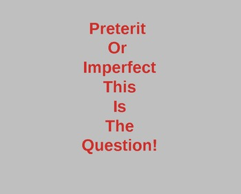 Preterit or Imperfect: This is the Question (Spanish)