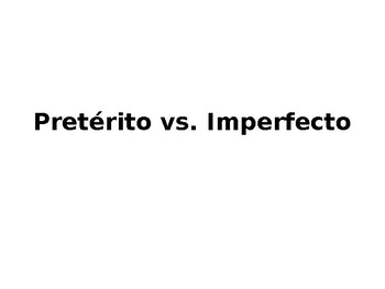 Preterit vs. Imperfect PowerPoint