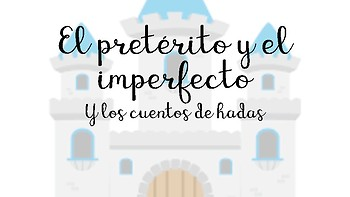Preterite Imperfect in Fairy Tales Presentation