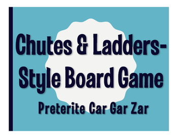 Spanish Preterite Car Gar Zar Chutes and Ladders-Style Gmae