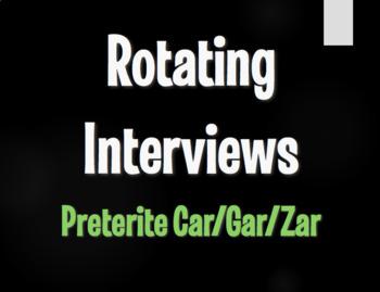 Spanish Preterite Car Gar Zar Rotating Interviews