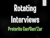 Spanish Preterite Car Gar Zar Rotating Interviews