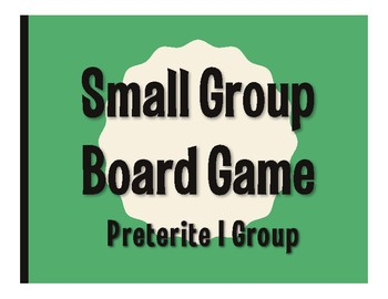 Spanish Preterite I Group Board Game
