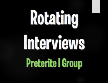 Spanish Preterite I Group Rotating Interviews