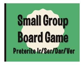 Spanish Preterite Ir Ser Dar Ver Board Game