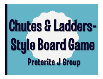Spanish Preterite J Group Chutes and Ladders-Style Game