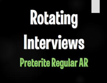 Spanish Preterite Regular AR Rotating Interviews